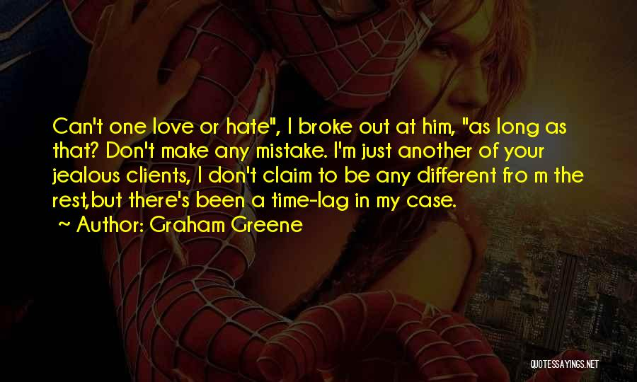 Broke Up But Still Love Each Other Quotes By Graham Greene