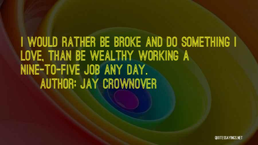 Broke Up But Still Love Each Other Quotes By Jay Crownover