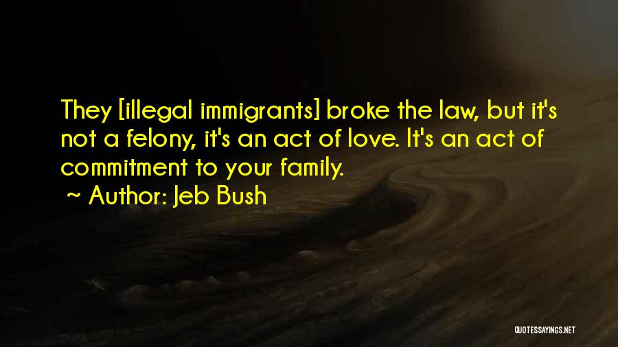 Broke Up But Still Love Each Other Quotes By Jeb Bush