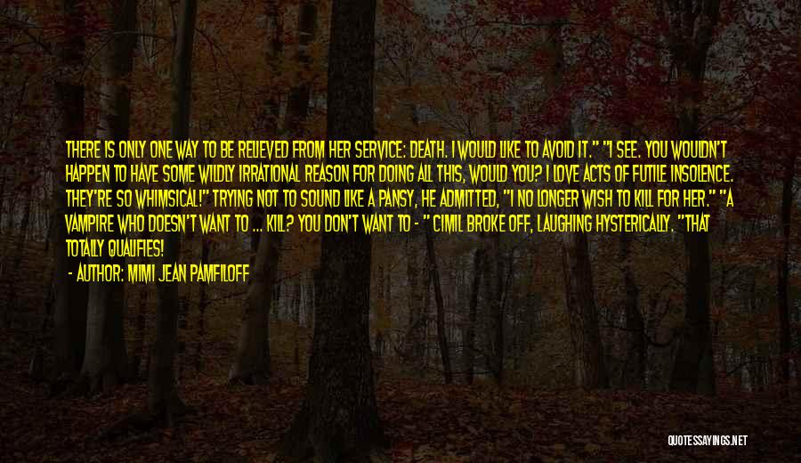 Broke Up But Still Love Each Other Quotes By Mimi Jean Pamfiloff