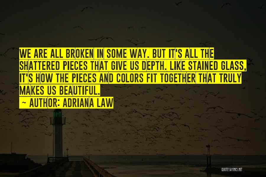 Broken But Beautiful Quotes By Adriana Law