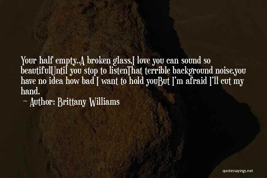 Broken But Beautiful Quotes By Brittany Williams