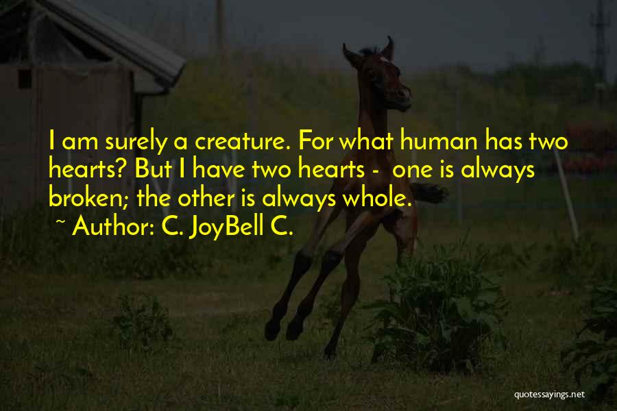 Broken But Beautiful Quotes By C. JoyBell C.