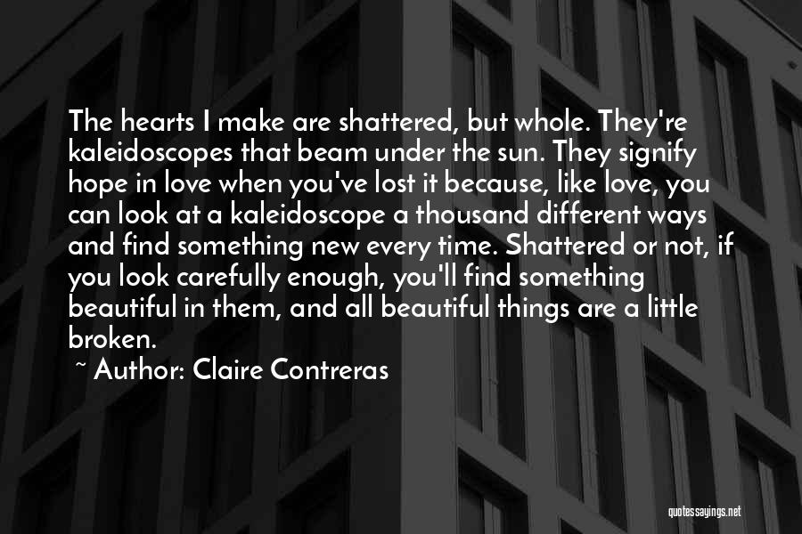 Broken But Beautiful Quotes By Claire Contreras