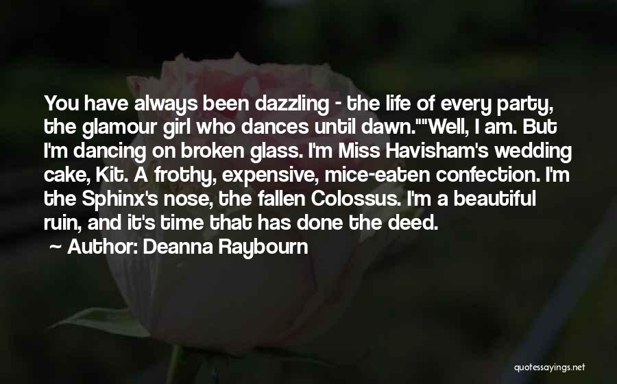 Broken But Beautiful Quotes By Deanna Raybourn