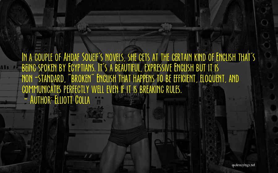 Broken But Beautiful Quotes By Elliott Colla