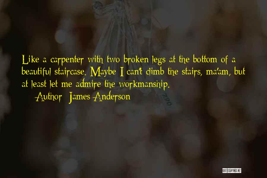 Broken But Beautiful Quotes By James Anderson