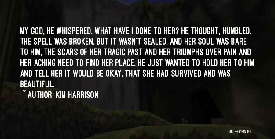 Broken But Beautiful Quotes By Kim Harrison