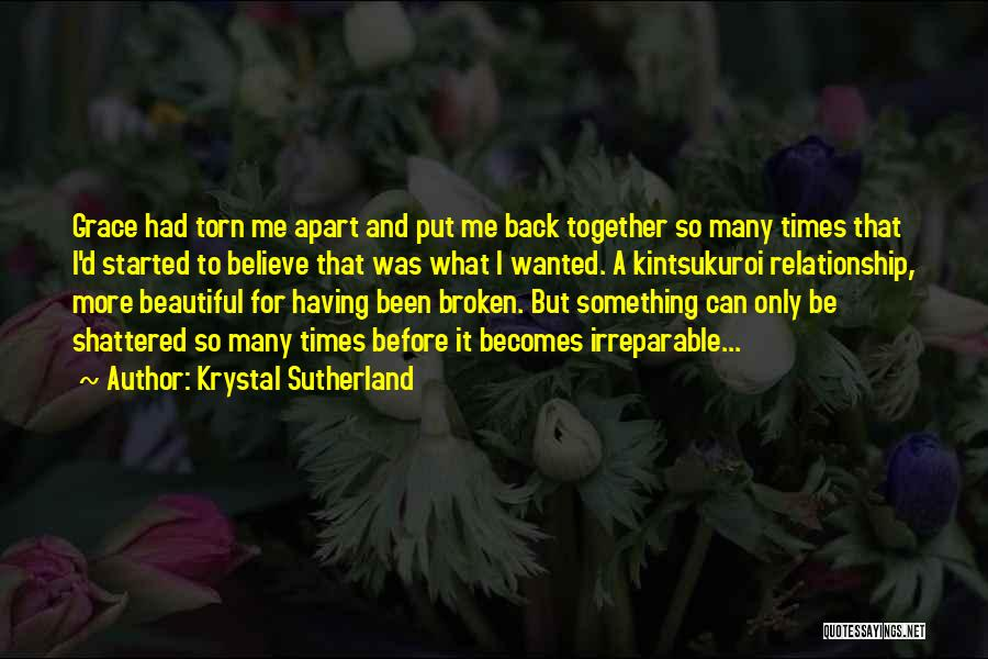 Broken But Beautiful Quotes By Krystal Sutherland