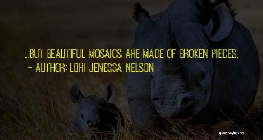 Broken But Beautiful Quotes By Lori Jenessa Nelson