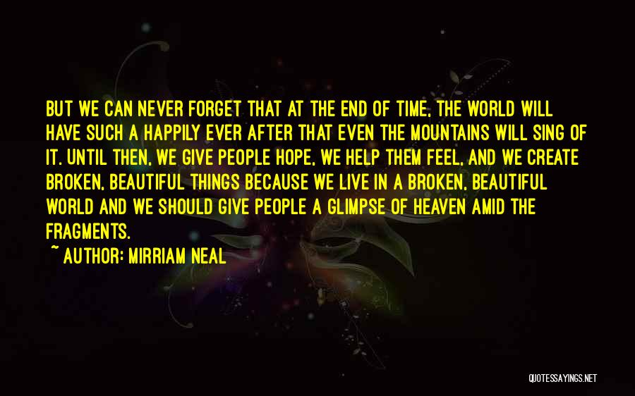 Broken But Beautiful Quotes By Mirriam Neal