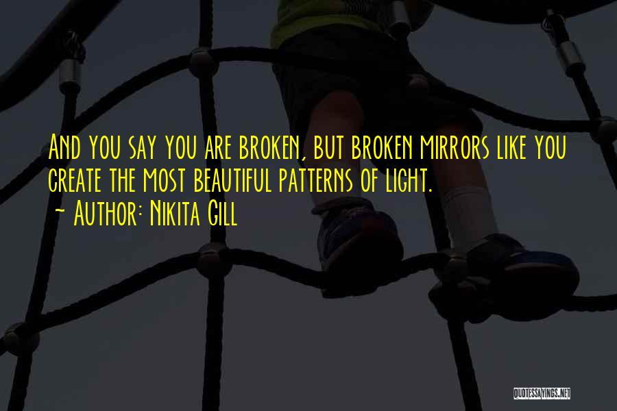 Broken But Beautiful Quotes By Nikita Gill