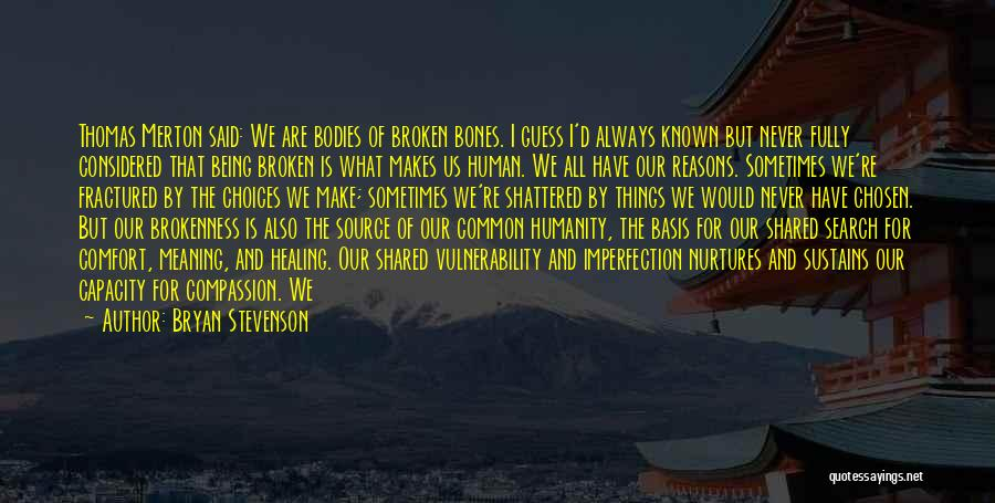 Broken But Never Shattered Quotes By Bryan Stevenson