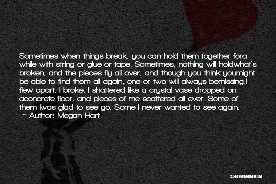 Broken But Never Shattered Quotes By Megan Hart