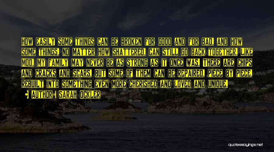 Broken But Never Shattered Quotes By Sarah Ockler