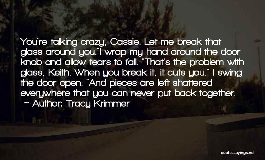 Broken But Never Shattered Quotes By Tracy Krimmer