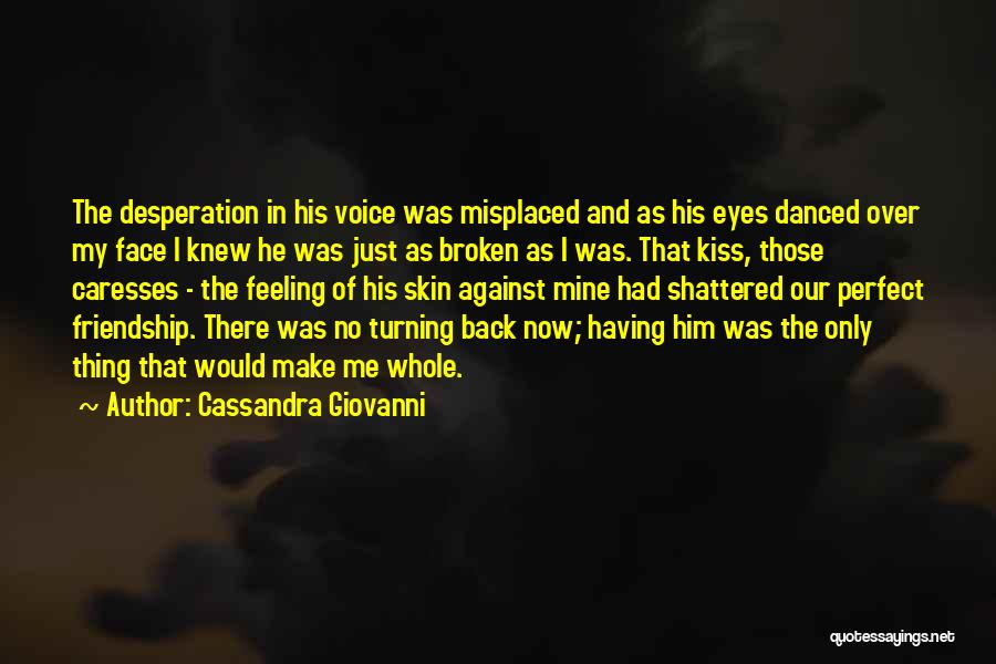Broken Heart And Friendship Quotes By Cassandra Giovanni