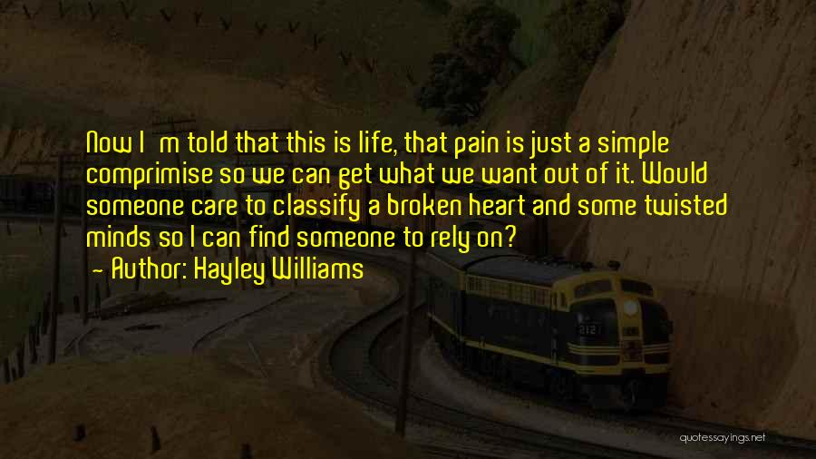 Broken Heart And Friendship Quotes By Hayley Williams