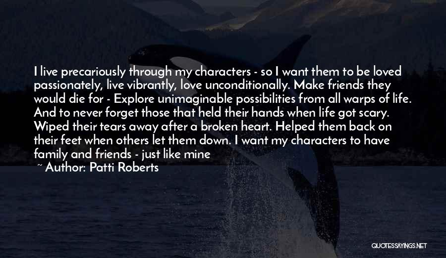 Broken Heart And Friendship Quotes By Patti Roberts