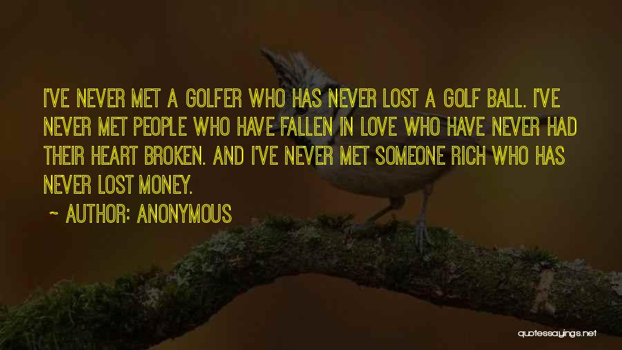 Broken Heart And Lost Love Quotes By Anonymous