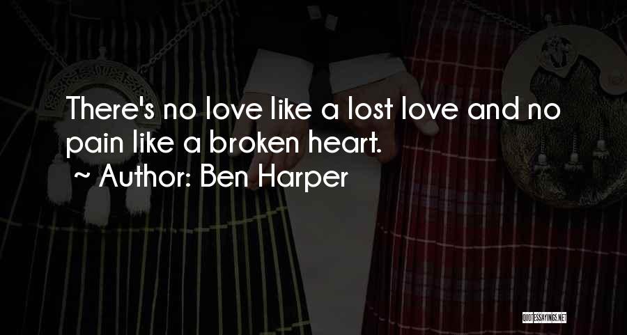 Broken Heart And Lost Love Quotes By Ben Harper