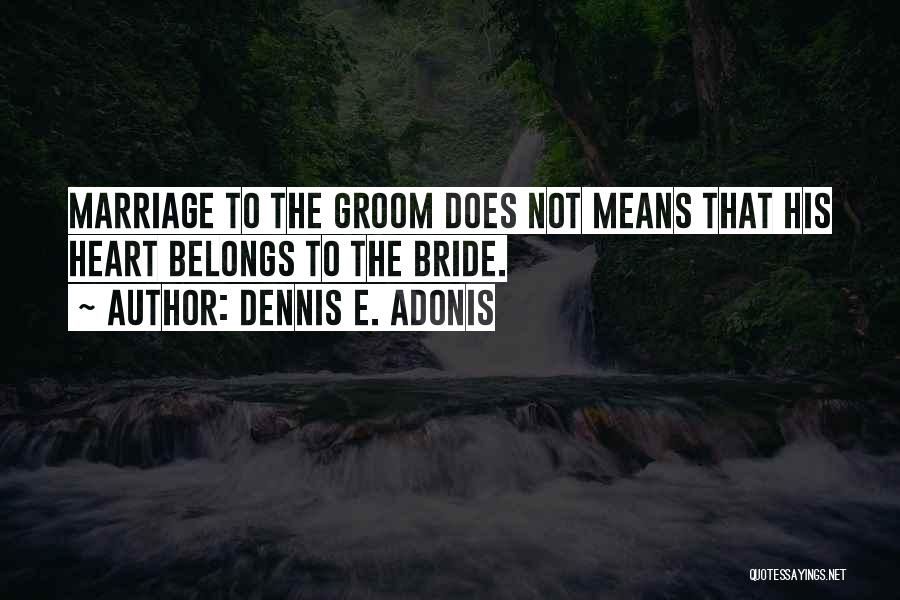 Broken Heart And Lost Love Quotes By Dennis E. Adonis