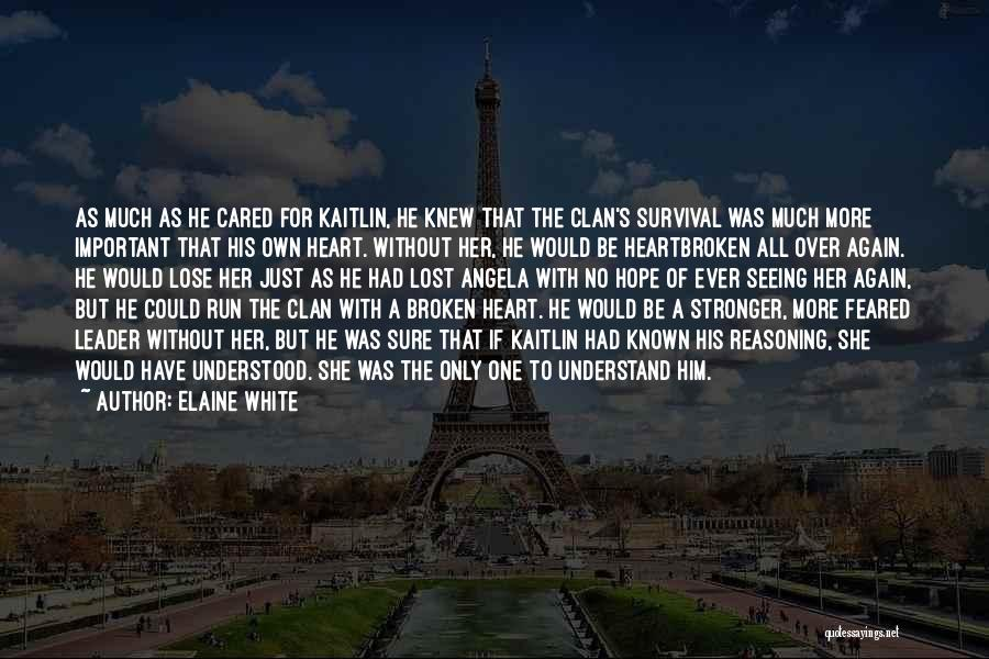 Broken Heart And Lost Love Quotes By Elaine White