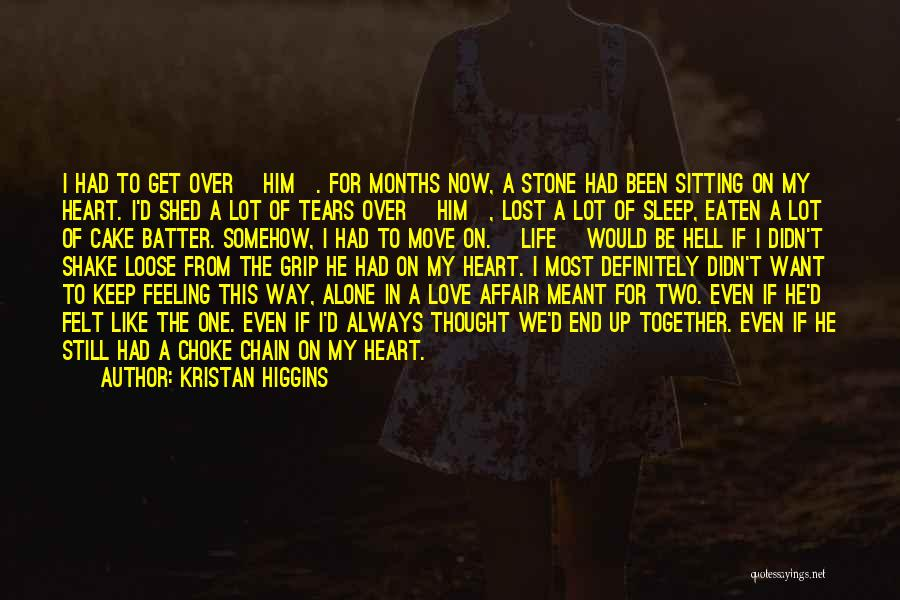 Broken Heart And Lost Love Quotes By Kristan Higgins