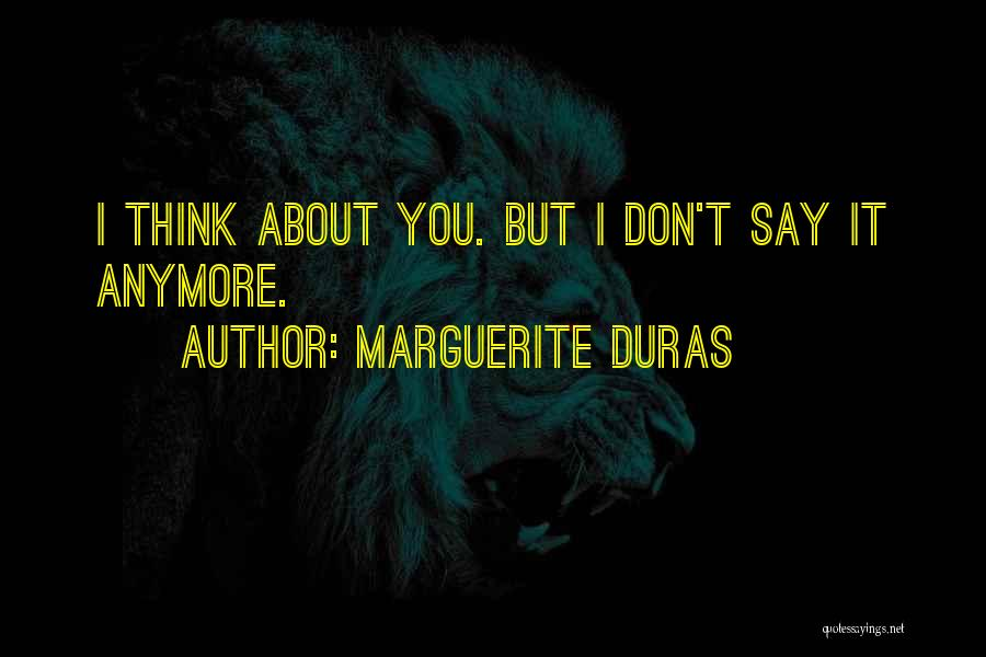 Broken Heart And Lost Love Quotes By Marguerite Duras