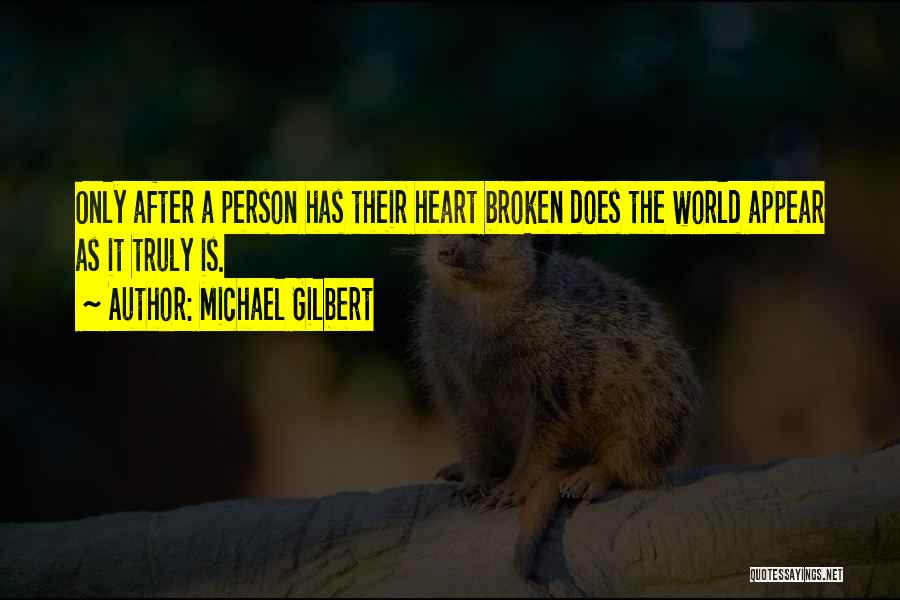 Broken Heart And Lost Love Quotes By Michael Gilbert