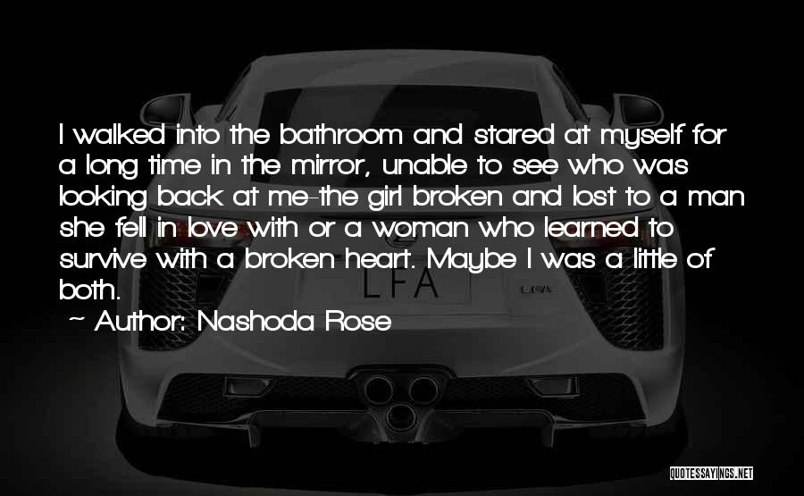 Broken Heart And Lost Love Quotes By Nashoda Rose
