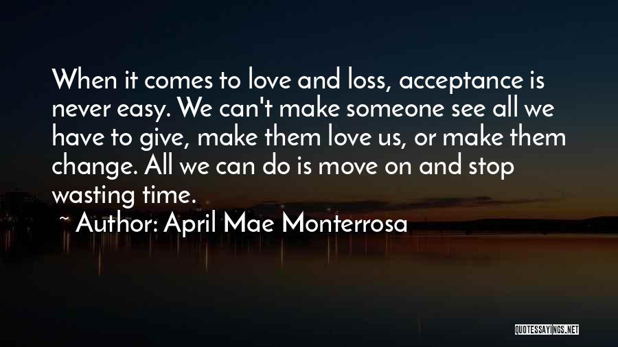 Broken Love And Moving On Quotes By April Mae Monterrosa