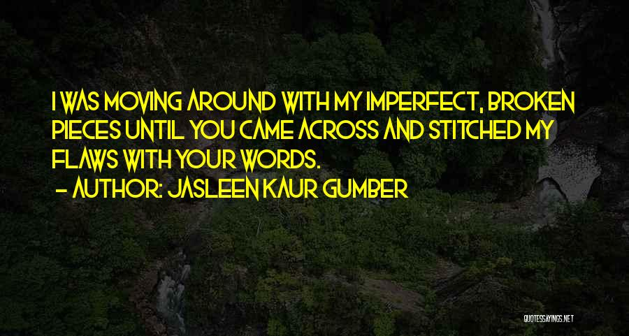Broken Love And Moving On Quotes By Jasleen Kaur Gumber