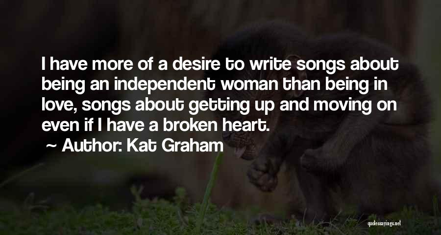 Broken Love And Moving On Quotes By Kat Graham