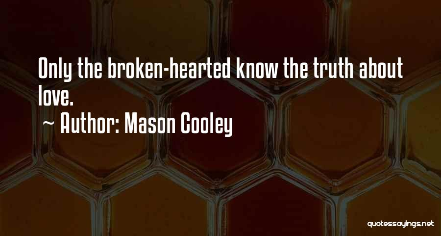 Broken Love And Moving On Quotes By Mason Cooley