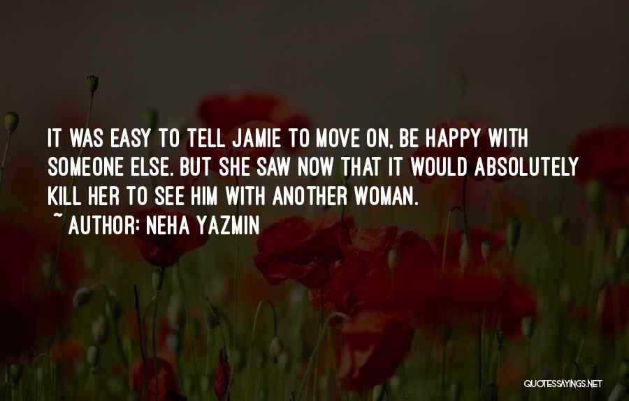Broken Love And Moving On Quotes By Neha Yazmin