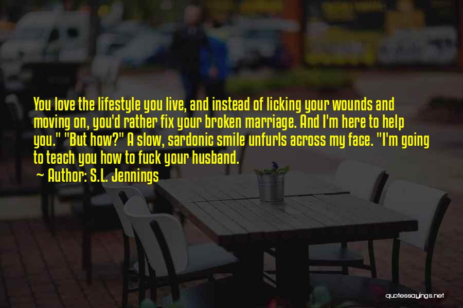 Broken Love And Moving On Quotes By S.L. Jennings