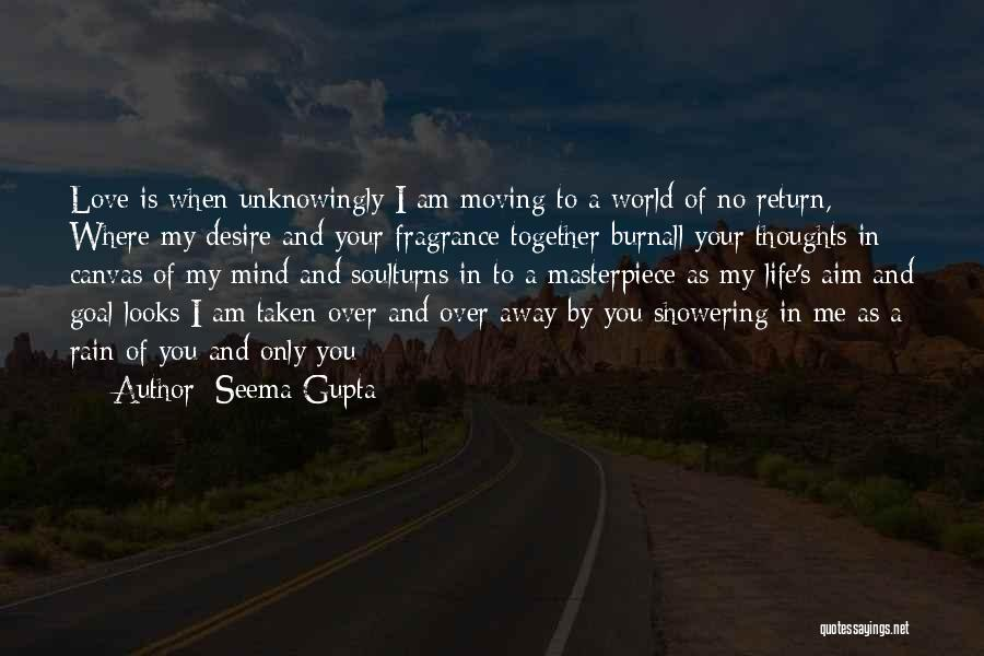 Broken Love And Moving On Quotes By Seema Gupta