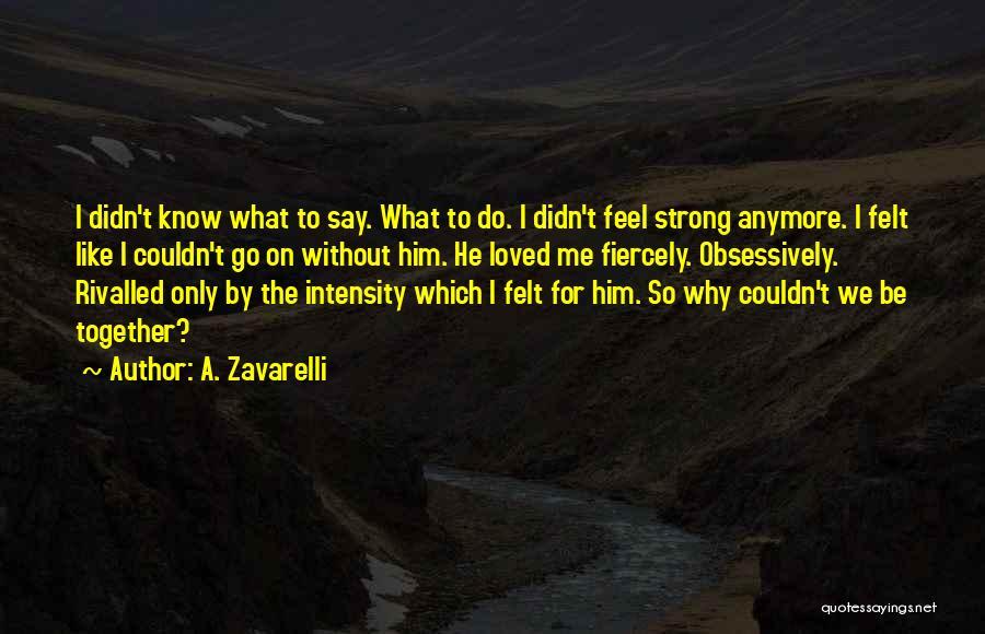Broken Love Quotes By A. Zavarelli