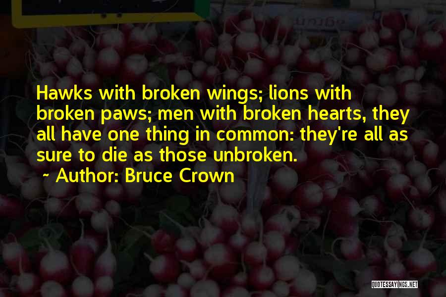 Broken Love Quotes By Bruce Crown