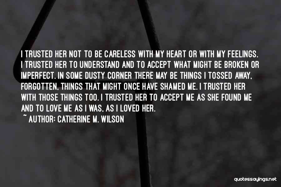 Broken Love Quotes By Catherine M. Wilson