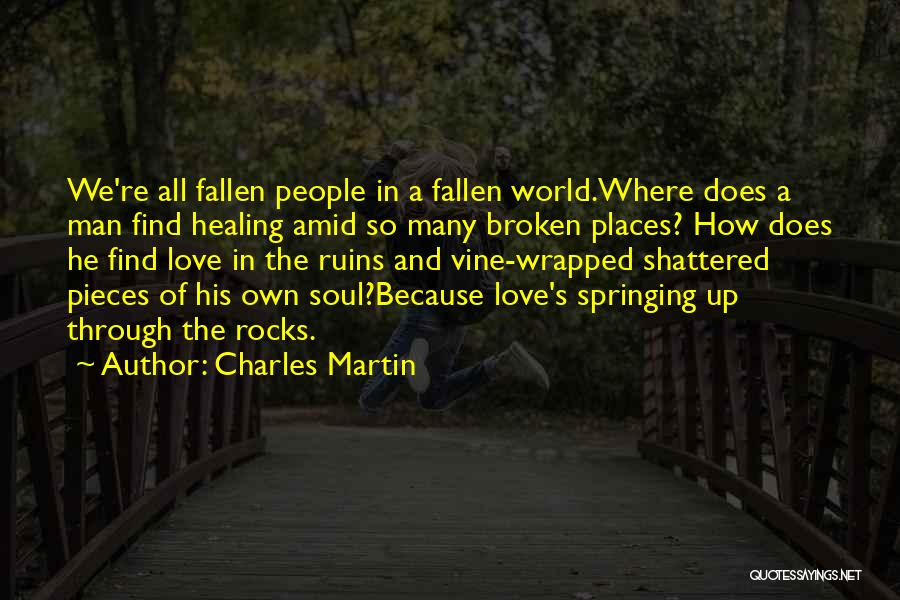 Broken Love Quotes By Charles Martin