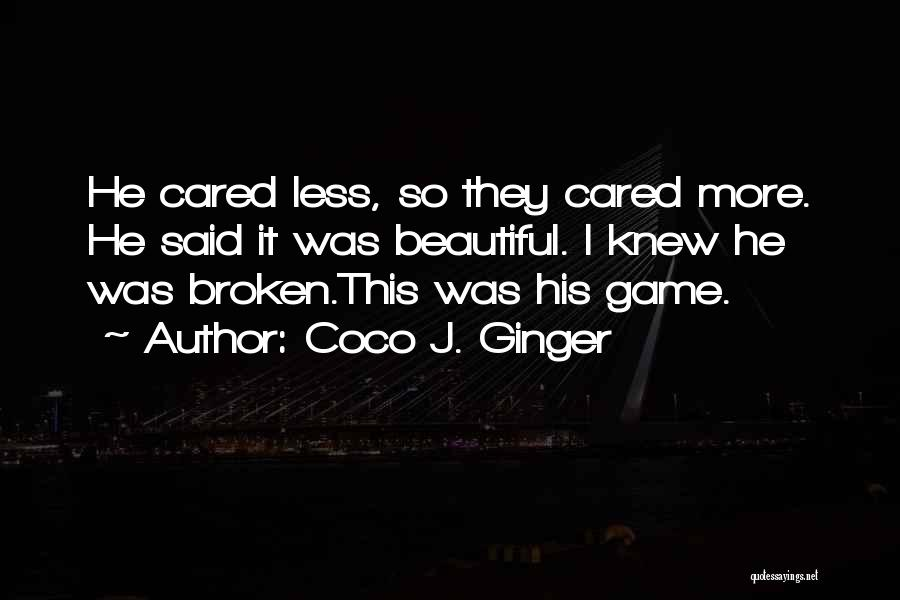 Broken Love Quotes By Coco J. Ginger
