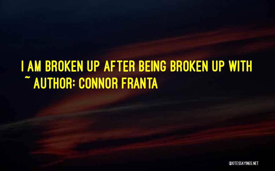 Broken Love Quotes By Connor Franta