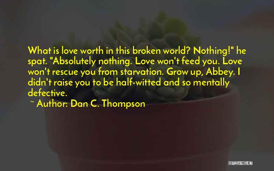Broken Love Quotes By Dan C. Thompson