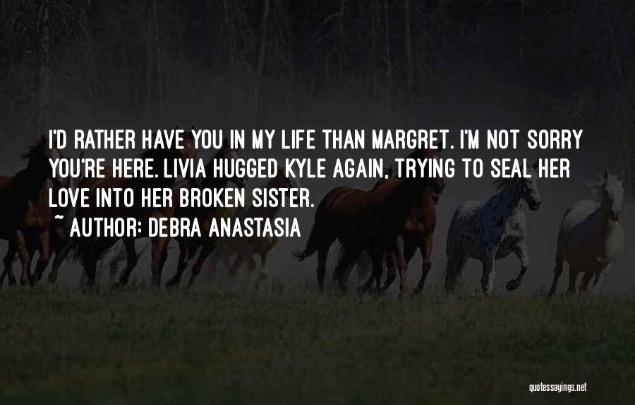 Broken Love Quotes By Debra Anastasia