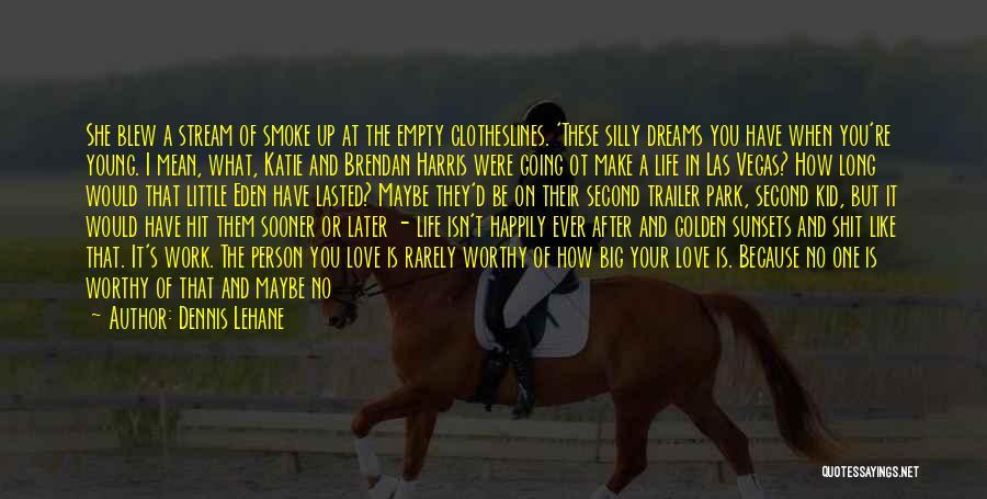 Broken Love Quotes By Dennis Lehane