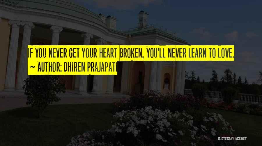 Broken Love Quotes By Dhiren Prajapati