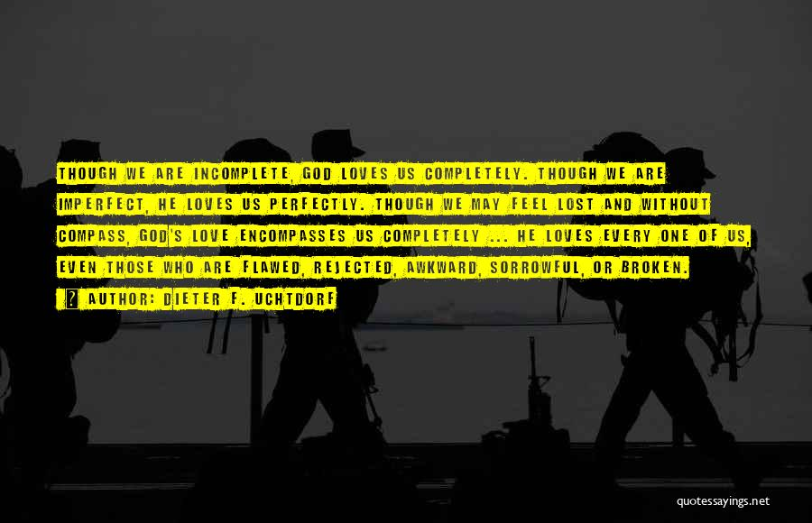 Broken Love Quotes By Dieter F. Uchtdorf