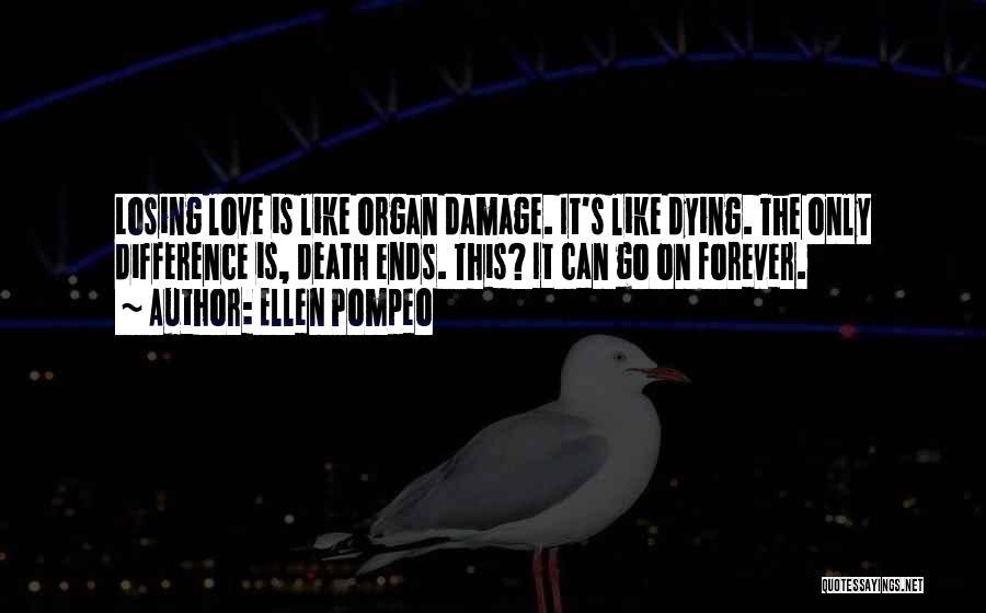 Broken Love Quotes By Ellen Pompeo